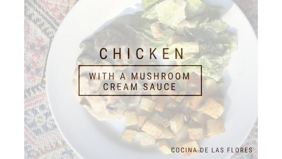 Chicken w/ Mushroom CreamSauce