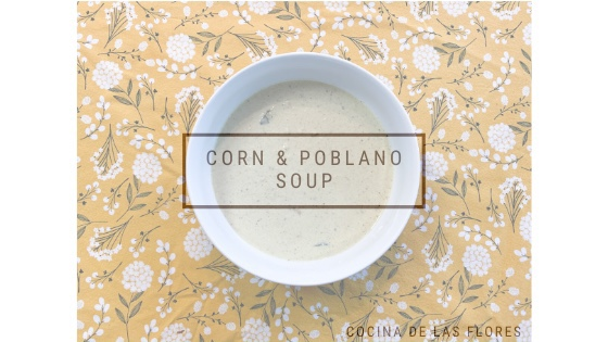 Corn & Poblano Soup